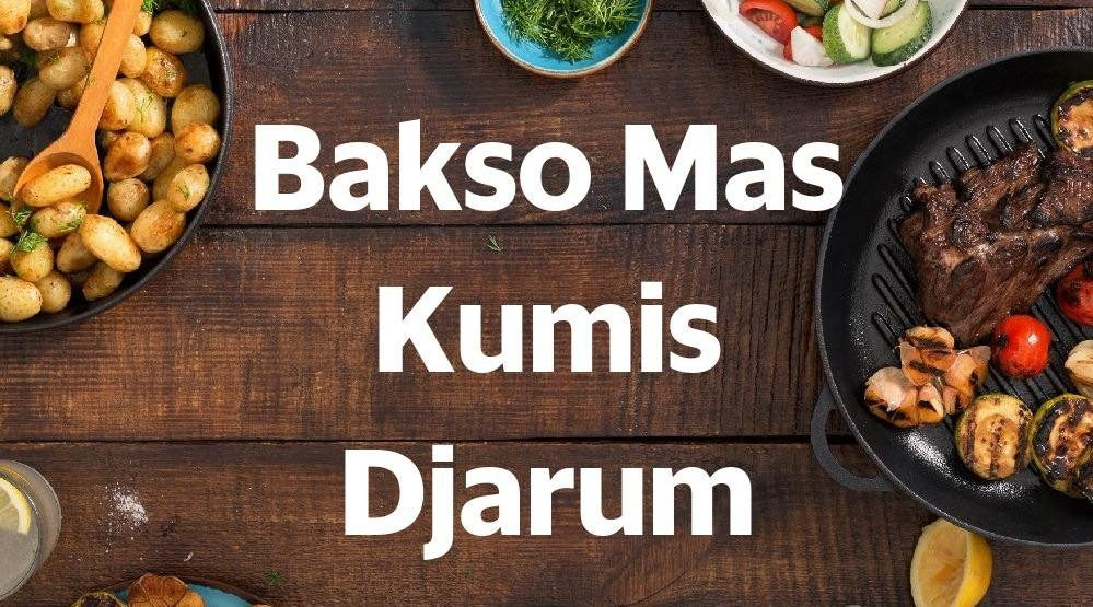 Foto Menu & Review Bakso Mas Kumis Djarum - Slipi - Palmerah