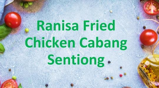 Foto Menu & Review Ranisa Fried Chicken Cabang Sentiong - Tanah Tinggi - Senen
