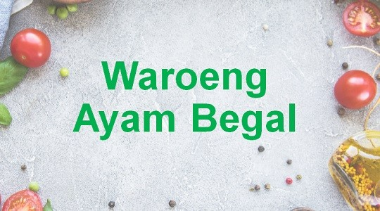 Foto Menu & Review Waroeng Ayam Begal - Kalibata - Pasar Minggu