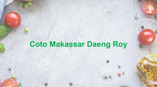 Foto Menu & Review Coto Makassar Daeng Roy - Kalibata City - Pancoran