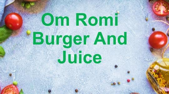 Foto Menu & Review Om Romi Burger And Juice - Abdul Majid - Kebayoran Baru