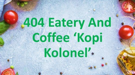 Foto Menu & Review 404 Eatery And Coffee 'Kopi Kolonel' - Pondok Bambu - Duren Sawit