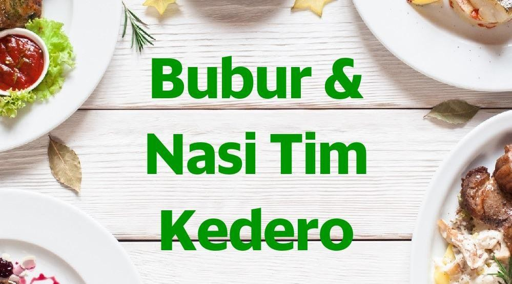 Foto Menu & Review Bubur & Nasi Tim Kedero - Sunter Agung - Tanjung Priok