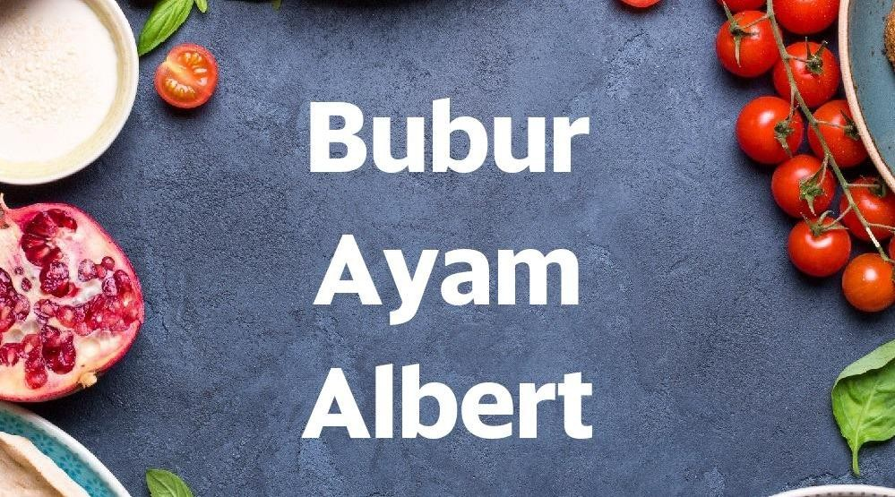 Foto Menu & Review Bubur Ayam Albert - Sunter - Tanjung Priok
