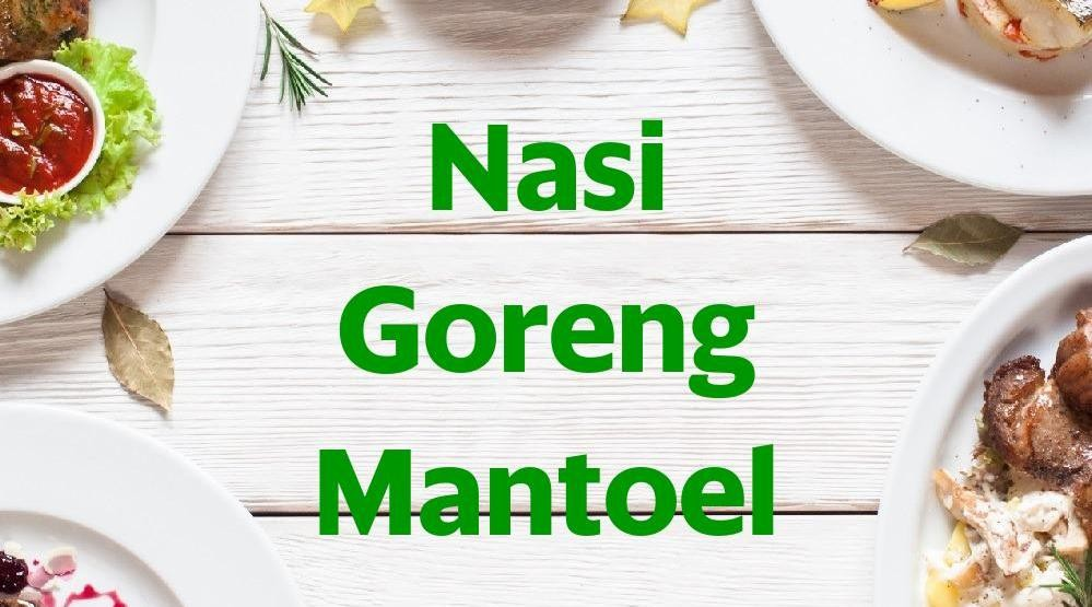 Foto Menu & Review Nasi Goreng Mantoel - Rawa Terate - Cakung