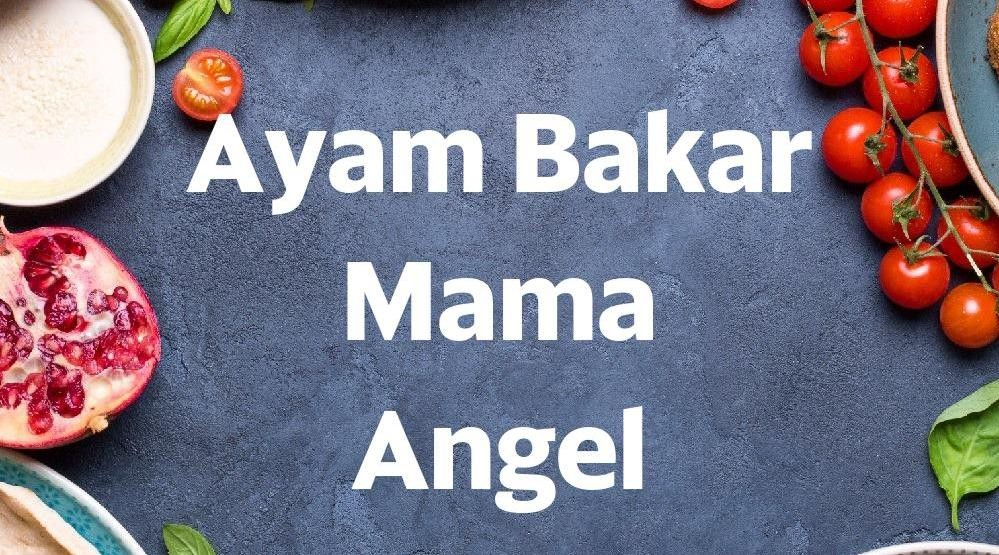 Foto Menu & Review Ayam Bakar Mama Angel - Rorotan - Cakung