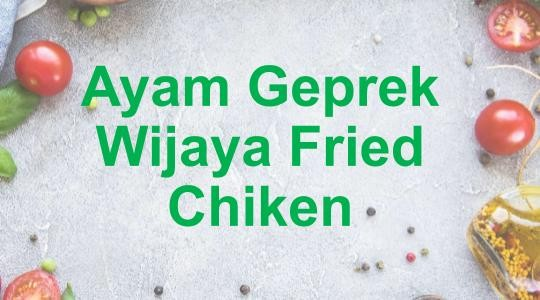 Foto Menu & Review Ayam Geprek Wijaya Fried Chiken - Koja - Koja