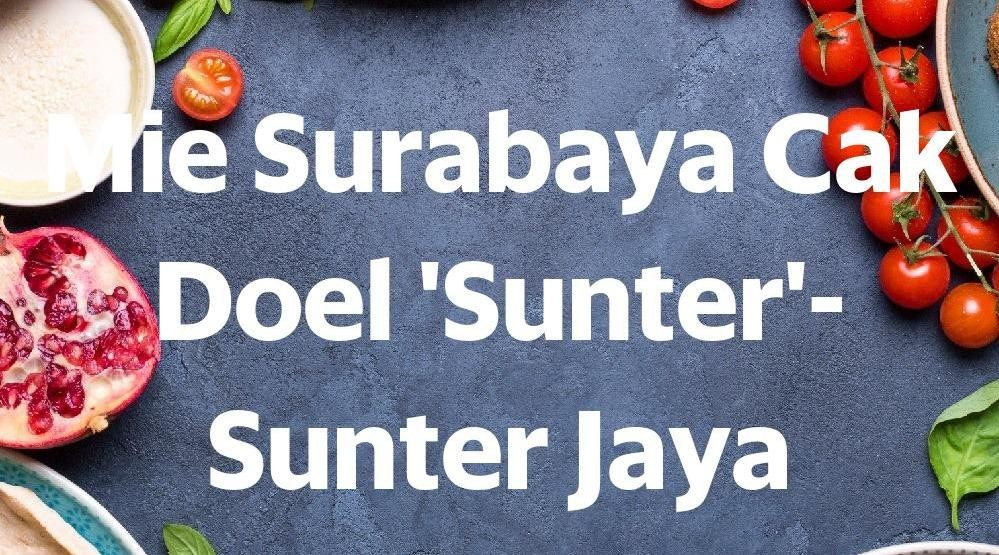 Foto Menu & Review Mie Surabaya Cak Doel 'Sunter'- Sunter Jaya - Tanjung Priok