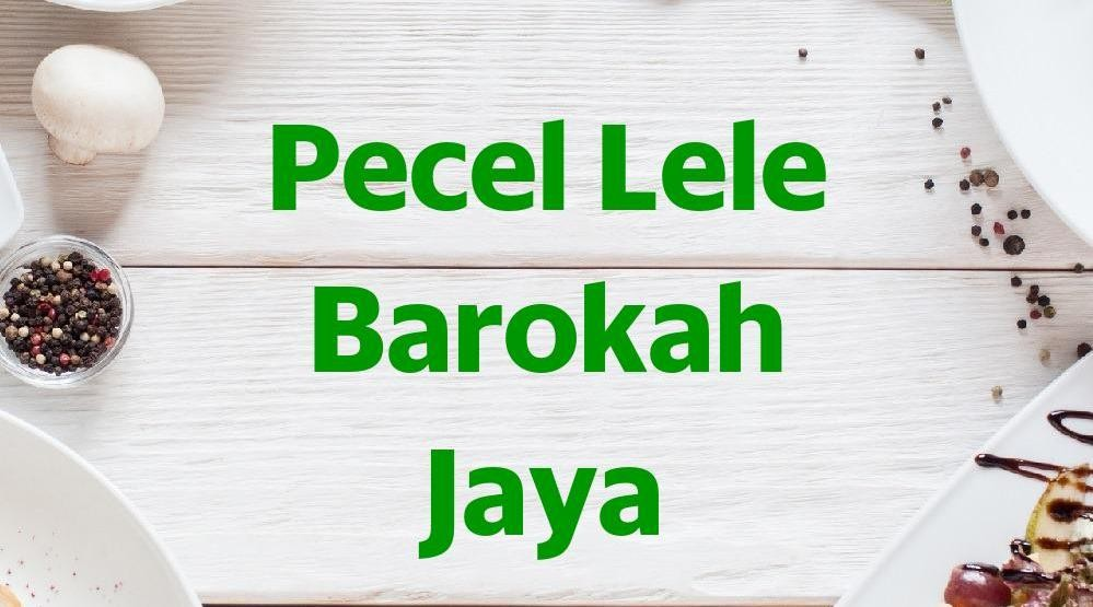 Foto Menu & Review Pecel Lele Barokah Jaya - Sunter Jaya - Tanjung Priok