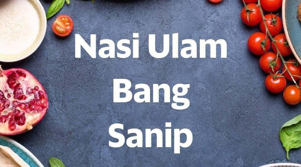 Foto Menu & Review Nasi Ulam Bang Sanip - Pluit - Penjaringan