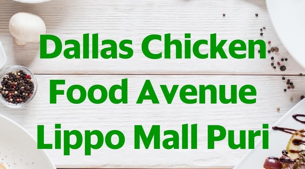 Foto Menu & Review Dallas Chicken Food Avenue Lippo Mall Puri - Kembangan Selatan - Kembangan