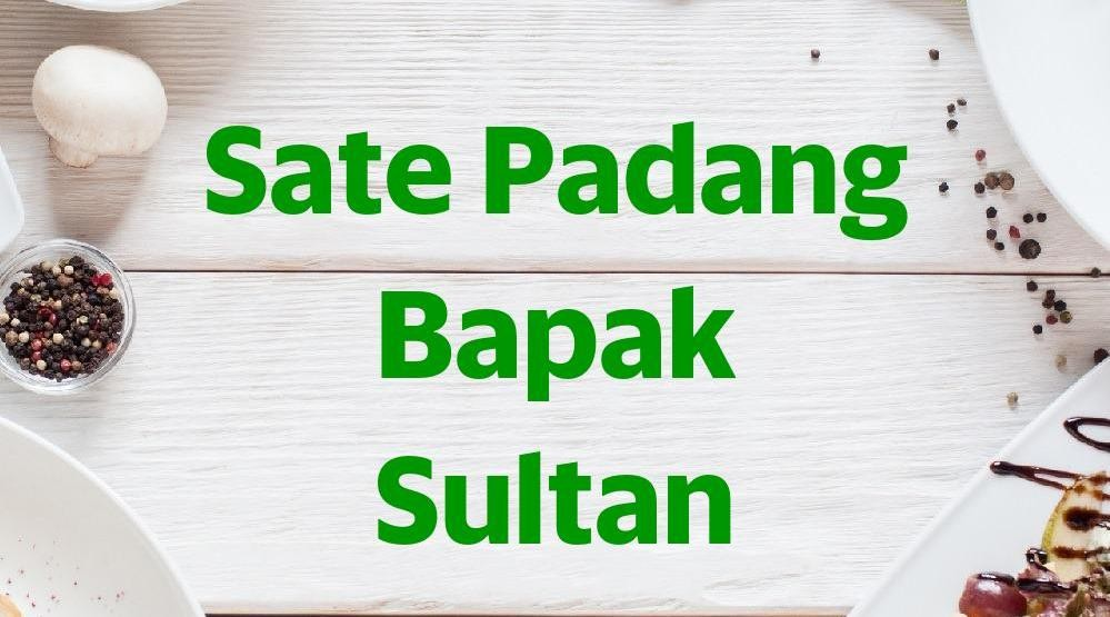 Foto Menu & Review Sate Padang Bapak Sultan - Sunter - Tanjung Priok